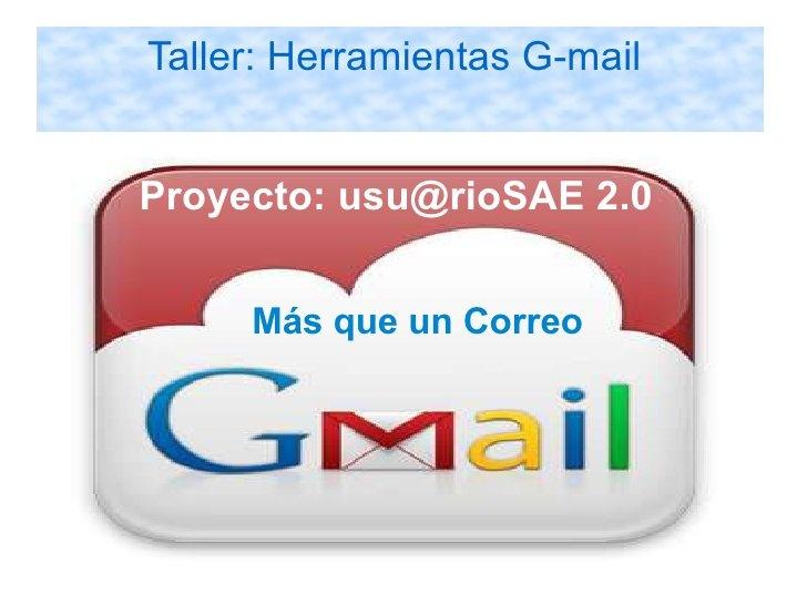 G-mail, Más que un correo by Susana Beato, via Slideshare