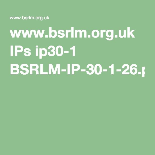 www.bsrlm.org.uk IPs ip30-1 BSRLM-IP-30-1-26.pdf