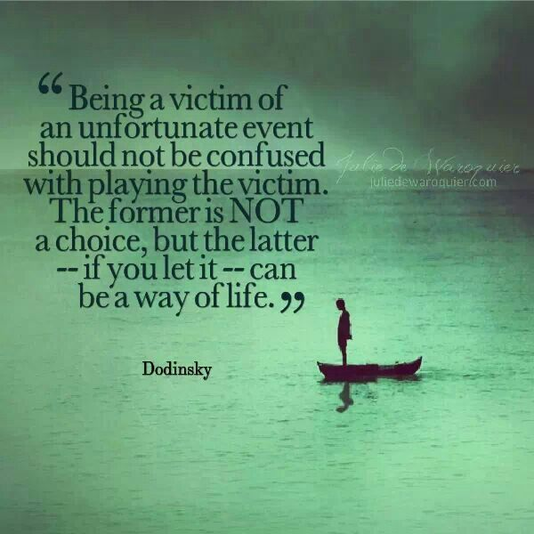 Being a victim of an unfortunate event should not be