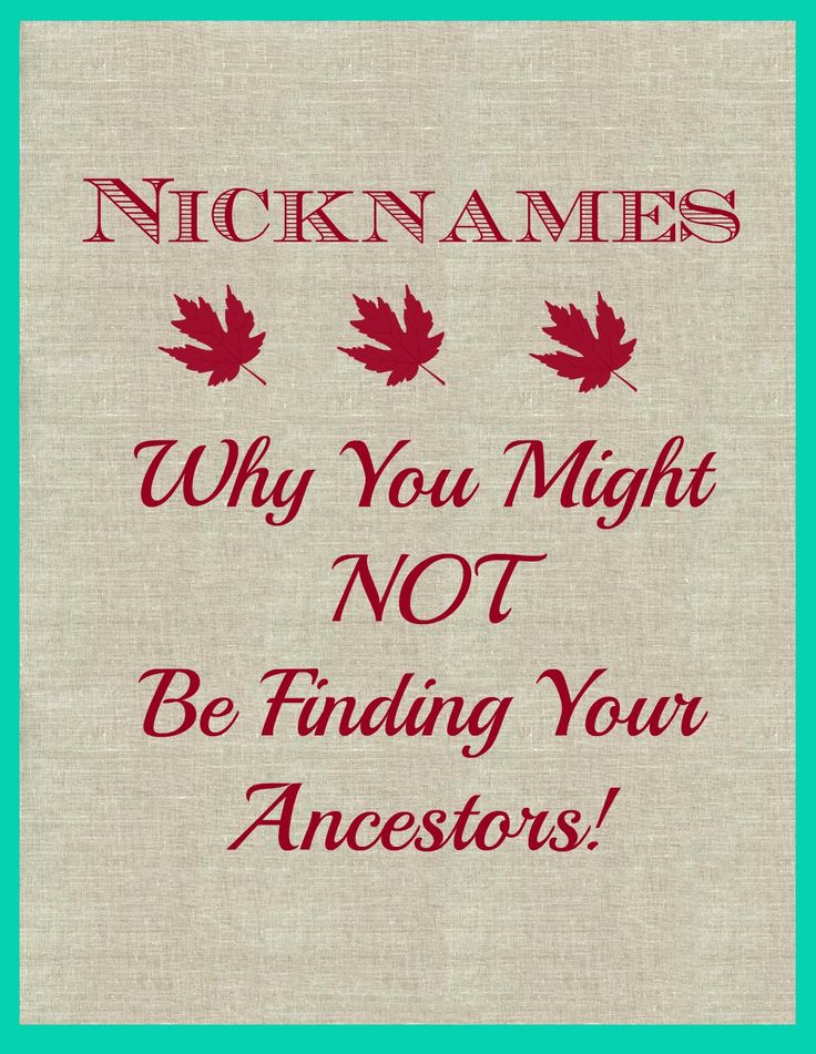 Helpful Hints for Finding Your Ancestors Using Nicknames - Genealogy & Family History Tips