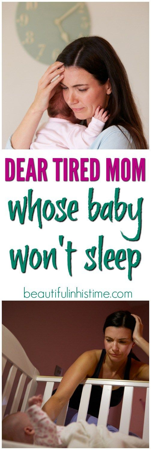 Dear Tired Mom Whose Baby Won't Sleep - hope for sleep-deprived, exhausted moms