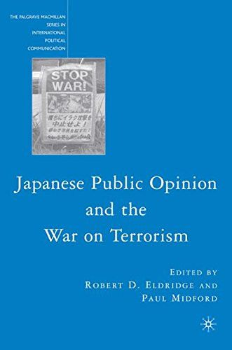 Japanese Public Opinion and the War on Terrorism (The Palgrave Macmillan Series in International Political Communication)
