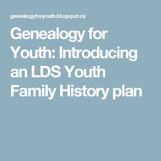 Genealogy for Youth: Introducing an LDS Youth Family History plan