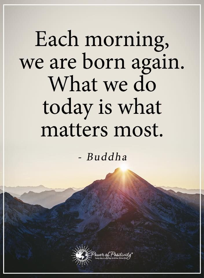 Each Morning We Are Born Again What We Do Today Is What: 1000+ Buddha Quotes Love On Pinterest