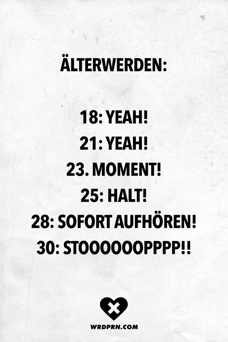 Visual Statements®️ Älterwerden 18: Yeah! 21: Yeah! 23. moment! 25: Halt! 28…