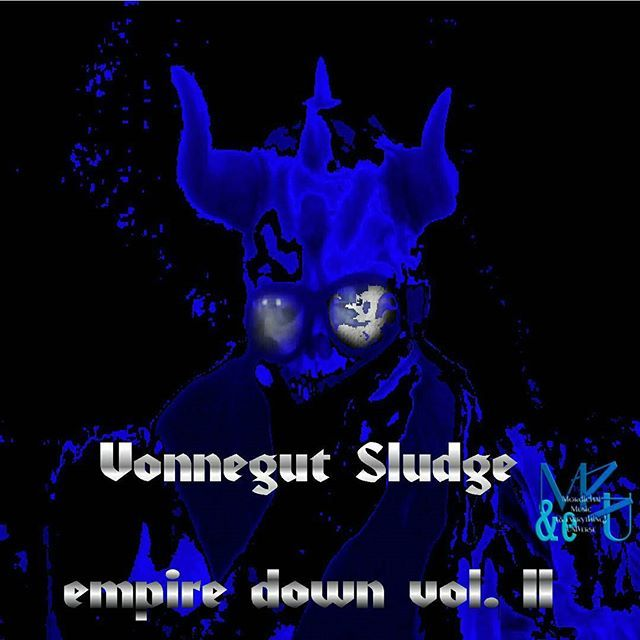 "** #sneakpeek at the #albumcover  For ☆ ""EMPIRE DOWN vols I & II""  #comingsoon  You need some new music. 😈  http://www.cdbaby.com/m/artist/VonnegutSludge 😆  You need some new music.  #GetSome #NewMusic #MusicNews from RedbluEDream.com  #music #magic #metal #punk #rock #postpunk #punkrock #heavymetal #recordlabel  #art #stoner #stonerart #poster #graphicdesign #psychedelic #goth #gothic #hardcorepunk #love #hot🔥"