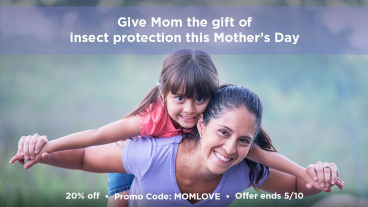 Celebrating Mom with 20% off. Use promo code: MOMLOVE Offer end 5/10 http://www.insectshield.com