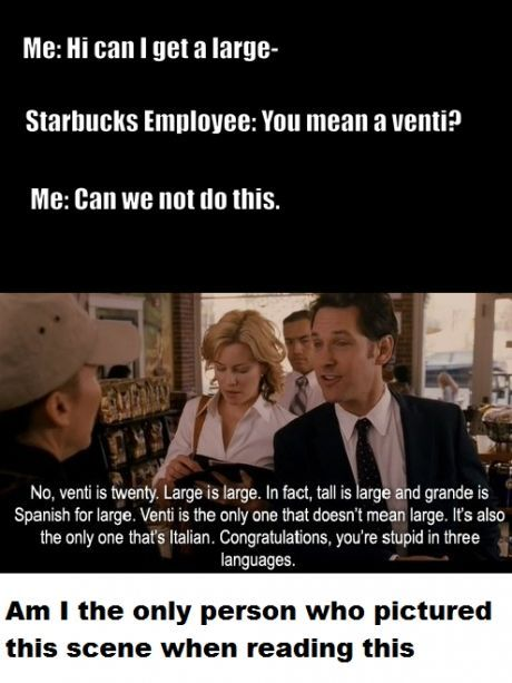 "No, it happens every time. ""I would like the largest size you have."" Then the employee holds up or points to the cups,… http://ibeebz.com"