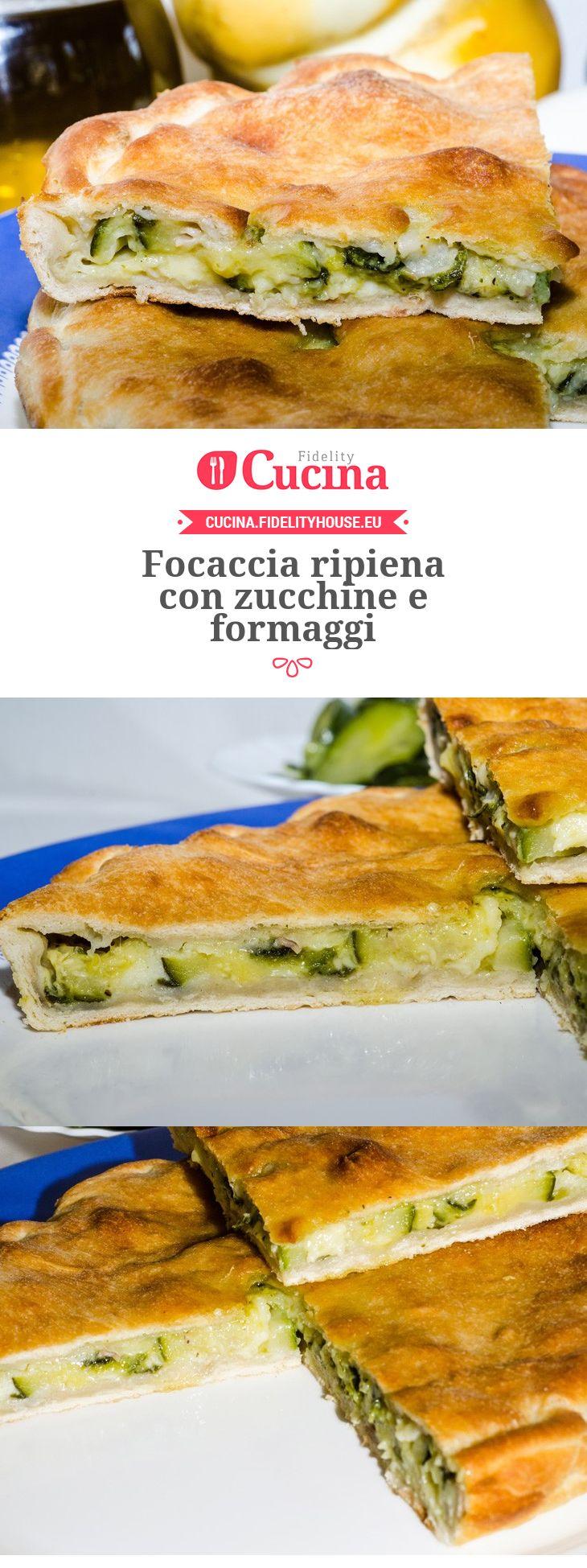 #Focaccia ripiena con #zucchine e #formaggi