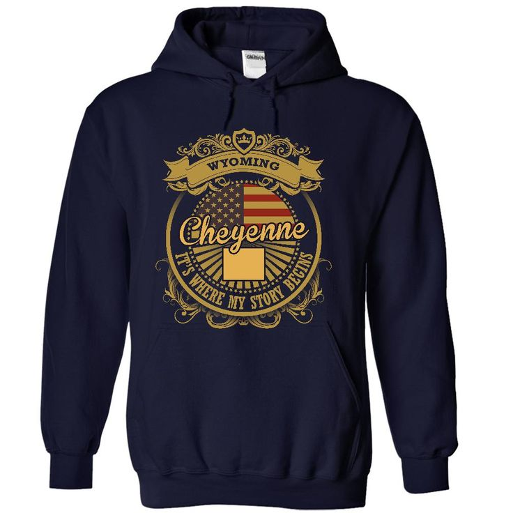 Cheyenne - Wyoming Is  ② Where Your Story Begins 2605Perfect for you ! Not available in stores! - 100% Designed, Shipped, and Printed in the U.S.A. Not China. - Guaranteed safe and secure checkout via: Paypal VISA MASTERCARD - Choose your style(s) and colour(s), then Click BUY NOW to pick your size and order!2605
