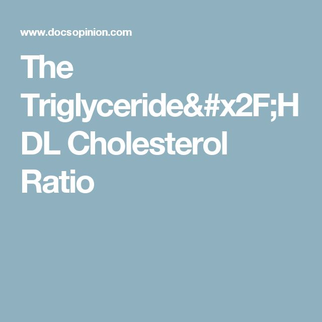 The Triglyceride/HDL Cholesterol Ratio
