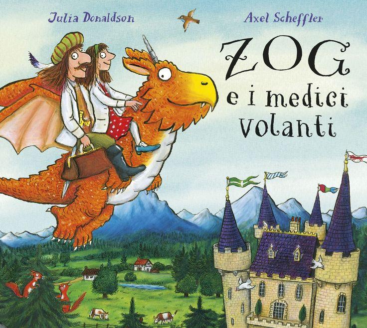 """Zog e i medici volanti"" Julia Donaldson, Axel Scheffler (Emme)"
