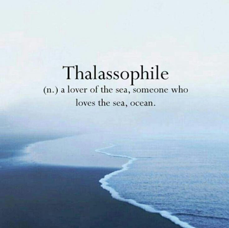 Thalassophile. A lover of the sea