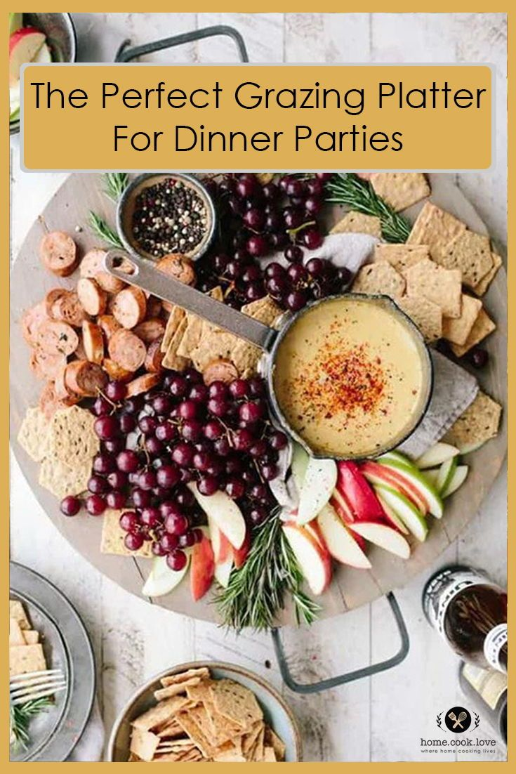 Creating The Perfect Grazing Platter Dinner Party Recipes Dinner Cook At Home