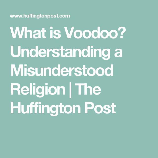What is Voodoo? Understanding a Misunderstood Religion   The Huffington Post