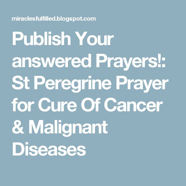 Publish Your answered Prayers!: St Peregrine Prayer for Cure Of Cancer & Malignant Diseases