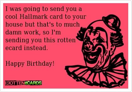 Best Images About Birthdays Jpg 420x294 Happy Birthday Rotten Ecard Funny