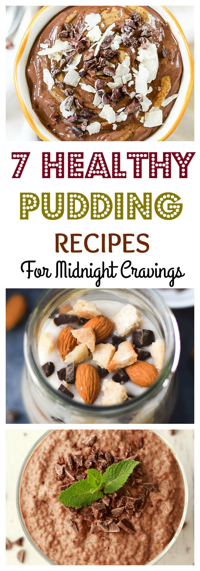 Delicious puddings with out all the calories for your midnight snack sweet tooth!