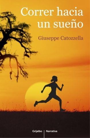 Correr hacia un sueño, de Giuseppe Catozzella - Editorial: Planeta - Signatura: N CAT cor - Código de barras: 3309236