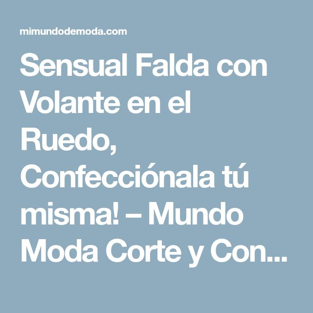 Sensual Falda con Volante en el Ruedo, Confecciónala tú misma! – Mundo Moda Corte y Confeccion