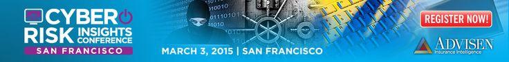 http://www.advisenltd.com/events/conferences/2015/03/03/2015-cyber-risk-insights-conference-san-francisco/#utm_source=online&utm_medium=ad&utm_content=2015-sfo-events&utm_campaign=crn-sidebar 2015 Cyber Risk Insights Conference – San Francisco