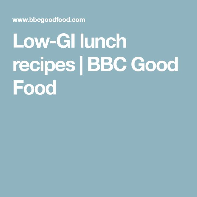 Low-GI lunch recipes | BBC Good Food