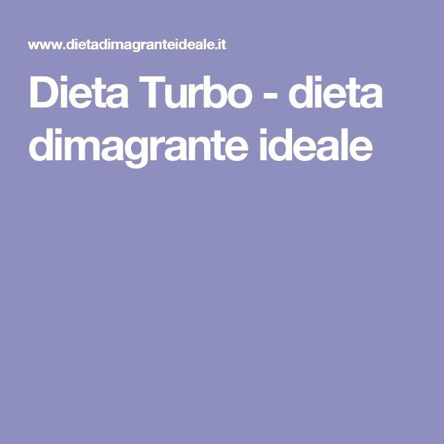 Dieta Turbo - dieta dimagrante ideale