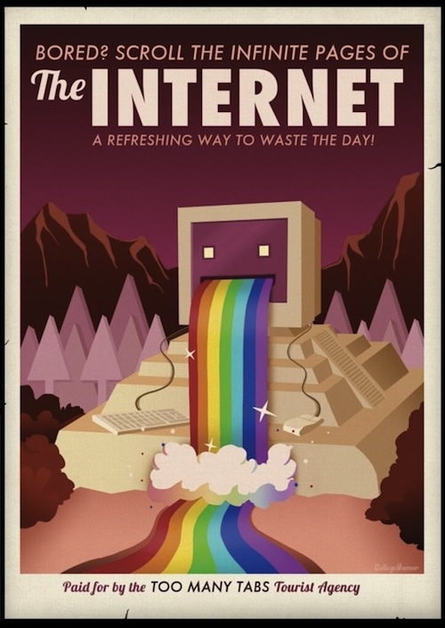 """""""The Internet"""" Travel PosterGeek, Picture-Black Posters, Collegehumor, Illustration, Posters Design, Funny Posters, Travel Posters, Internet, Colleges Humor"""
