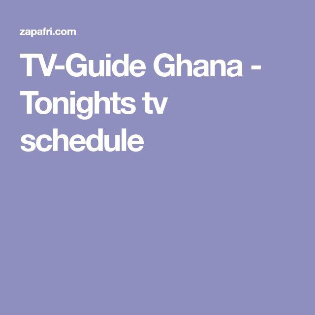 TV-Guide Ghana - Tonights tv schedule