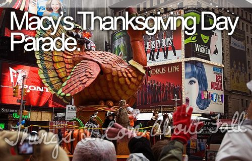 Macy's Thanksgiving Day Parade. ~ things i love about fall