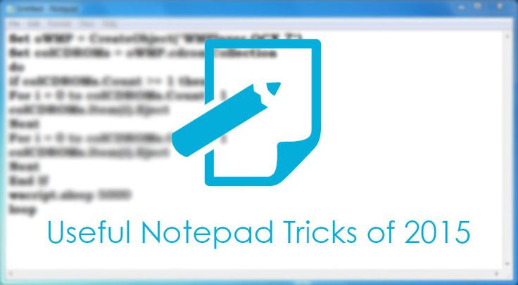 2015's best Notepad tricks for Windows. Here's 5 useful easy tricks of notepad, by using these you can make easy your Windows life and can enjoy too with them.  Link: http://windowstopc.blogspot.com/2015/06/top-best-useful-notepad-tricks-for.html  Tags: #Notepad2015   #NotepadTricksof2015   #2015BestNotepadTricks   #2015UsefulNotepadTricks   #2015UsefulNotepadTricksForWindows