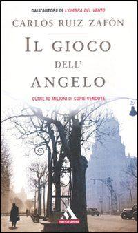 Il gioco dell'angelo - Carlos Ruiz Zafon
