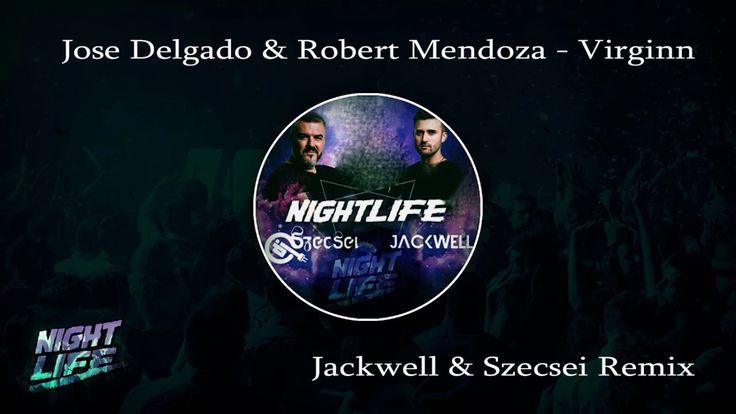 Jose Delgado & Robert Mendoza - Virginn (Jackwell & Szecsei Edit)