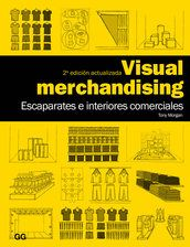 Visual merchandising  Escaparates e interiores comerciales // VM  Windows and In-Store Displays for Retail  Tony Morgan    21.5 x 28 cm  208 páginas  ISBN: 9788425224294  Rústica  2011 ( 2a edición , 1a tirada )   2ª edición actualizada