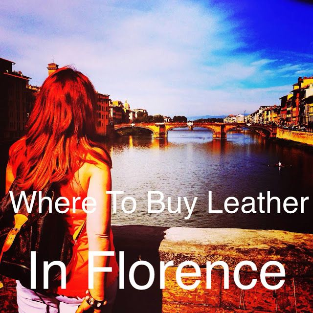 Where To Buy Leather In Florence #Florence