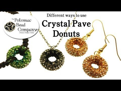 ▶ Different Ways to Use Crystal Pave Donuts - YouTube free tutorial from The Potomac Bead Company www.potomacbeads.com Buy Online: www.thebeadco.com