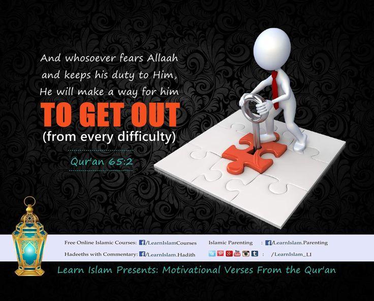 ◇وَمَنْ يَتَّقِ اللَّهَ يَجْعَلْ لَهُ مَخْرَجًا◇ And whoever fears Allah -  He will make for him a way out. {Surat At-Talaq 2}
