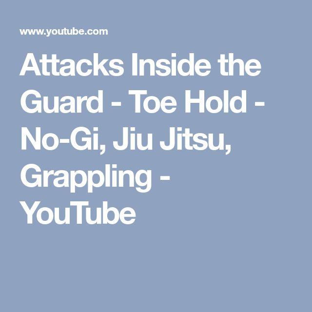 Attacks Inside the Guard - Toe Hold - No-Gi, Jiu Jitsu, Grappling - YouTube