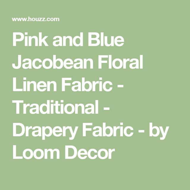Pink and Blue Jacobean Floral Linen Fabric - Traditional - Drapery Fabric - by Loom Decor