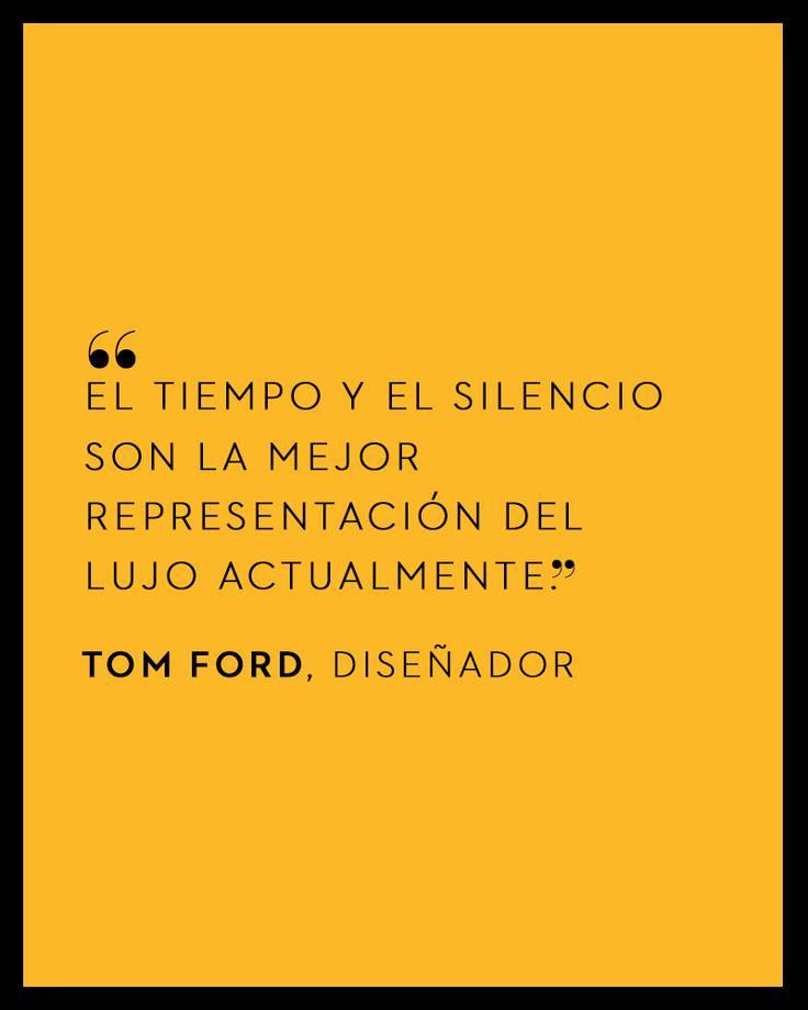 Tom Ford - El Palacio de Hierro #QuoteOfTheDay
