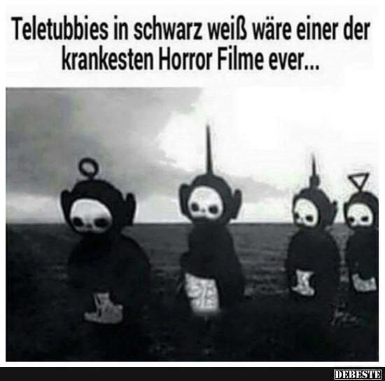 Teletubbies in schwarz weiß wäre einer der..