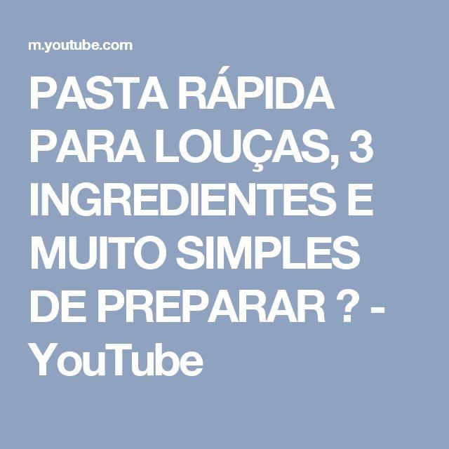 PASTA RÁPIDA PARA LOUÇAS, 3 INGREDIENTES E MUITO SIMPLES DE PREPARAR ❤ - YouTube