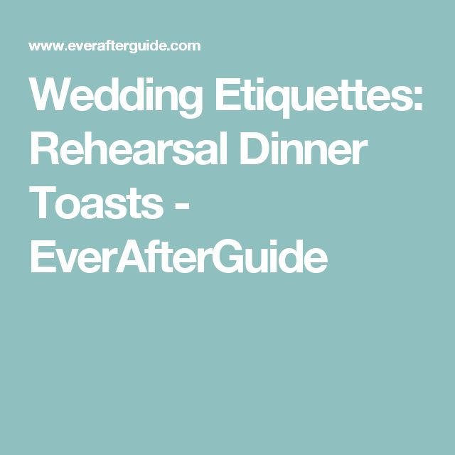 Wedding Etiquettes: Rehearsal Dinner Toasts - EverAfterGuide