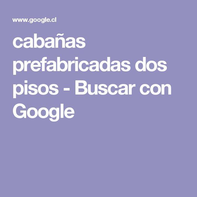 cabañas prefabricadas dos pisos - Buscar con Google