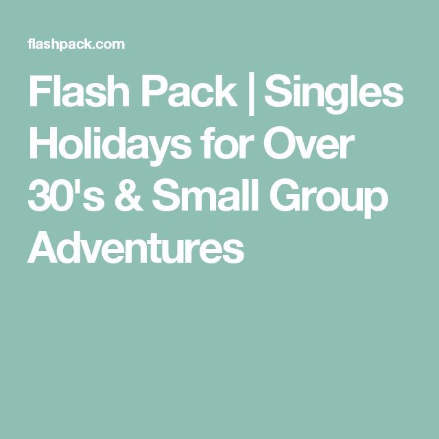 Flash Pack | Singles Holidays for Over 30's & Small Group Adventures