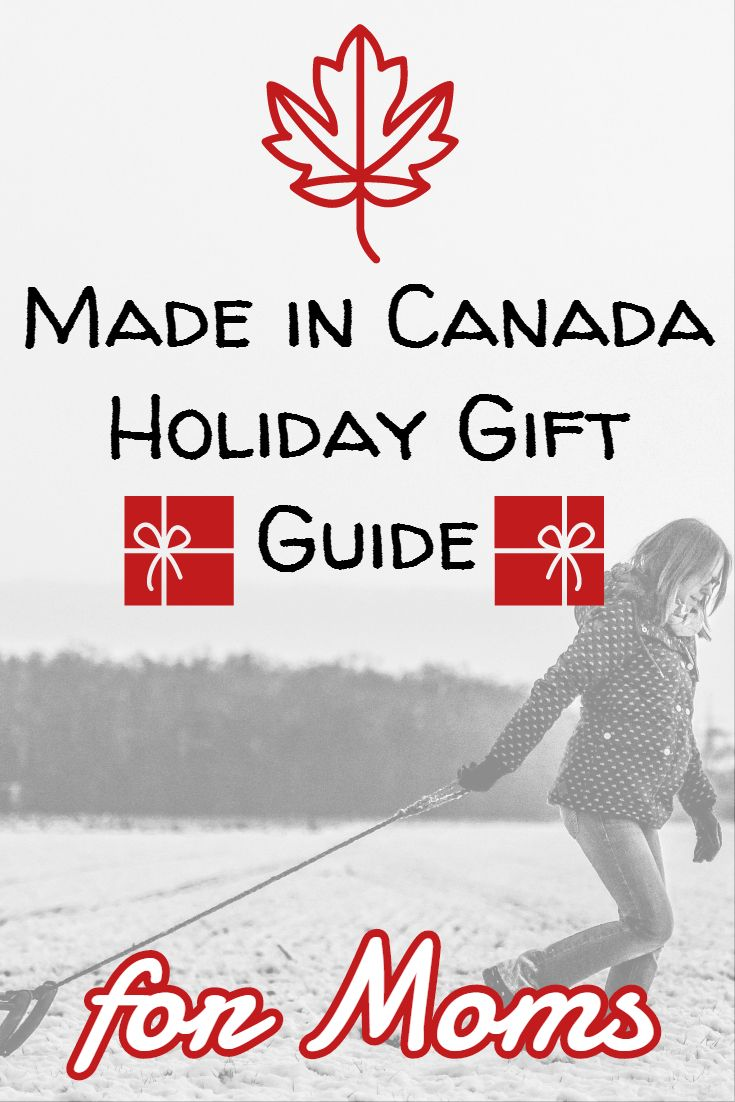 Made in Canada Holiday Gift Guide for Moms
