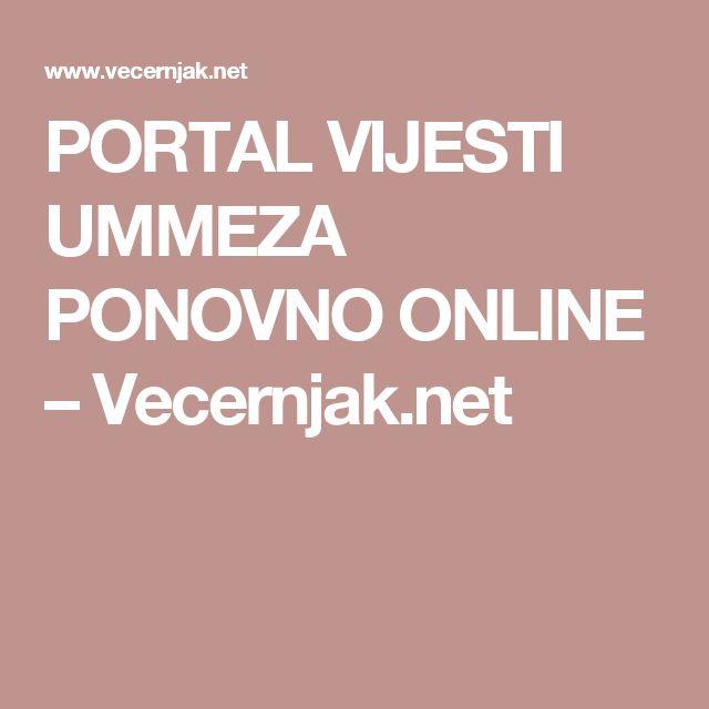 PORTAL VIJESTI UMMEZA PONOVNO ONLINE – Vecernjak.net