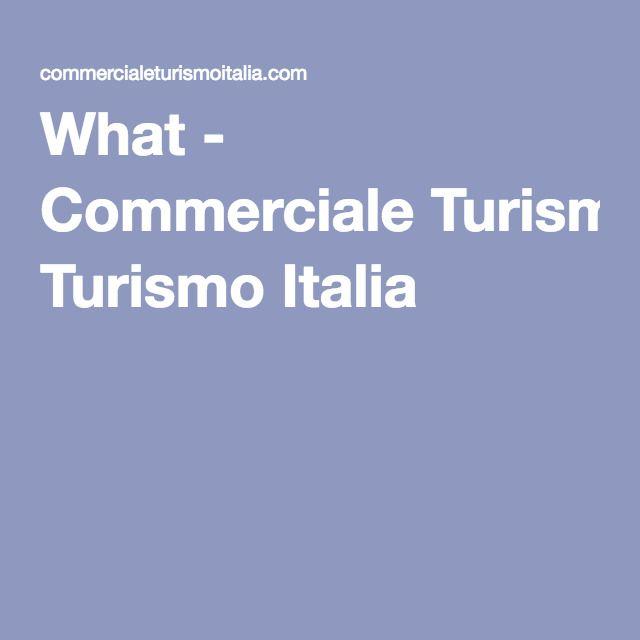 What - Scopri le nostre attività: Tourism, Communication, Marketing, Events