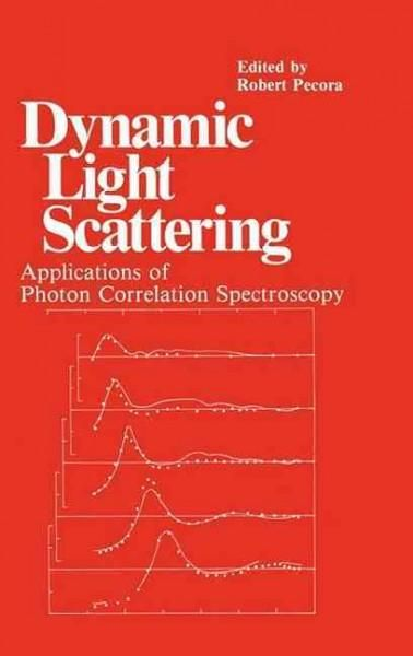 Dynamic Light Scattering: Applications of Photon Correlation Spectroscopy