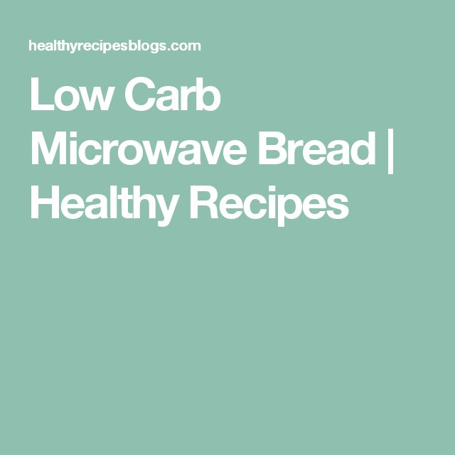 Low Carb Microwave Bread | Healthy Recipes